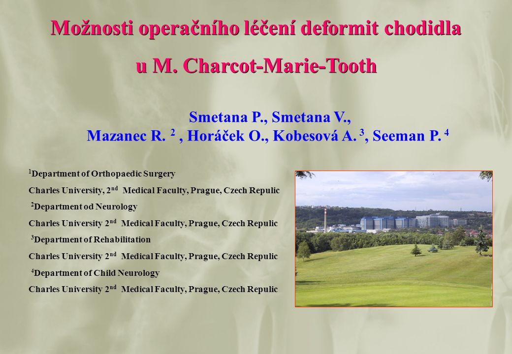 Department of Orthopaedic Surgery Charles University, 2nd Medical Faculty, Prague Pacient před operací (1) Case Reports