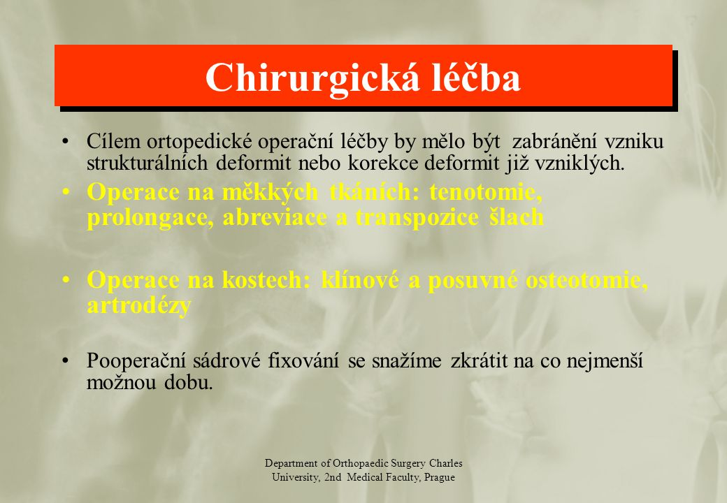 Department of Orthopaedic Surgery Charles University, 2nd Medical Faculty, Prague Pacient 1 rok po operaci (6)