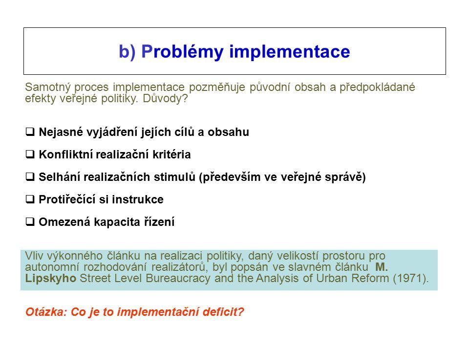 Samotný proces implementace pozměňuje původní obsah a předpokládané efekty veřejné politiky.