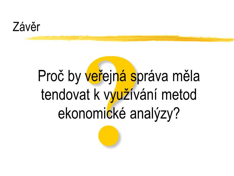 Proč by veřejná správa měla tendovat k využívání metod ekonomické analýzy Závěr