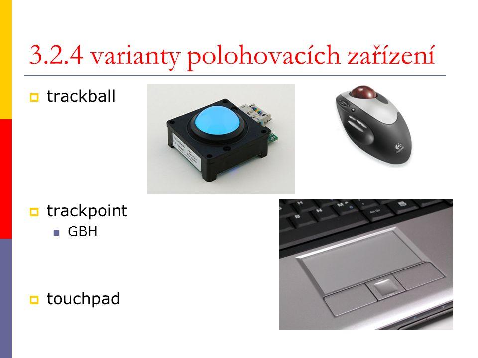 3.2.4 varianty polohovacích zařízení  trackball  trackpoint GBH  touchpad