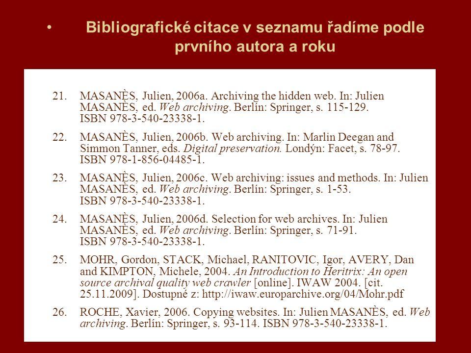 Bibliografické citace v seznamu řadíme podle prvního autora a roku 21.MASANÈS, Julien, 2006a.