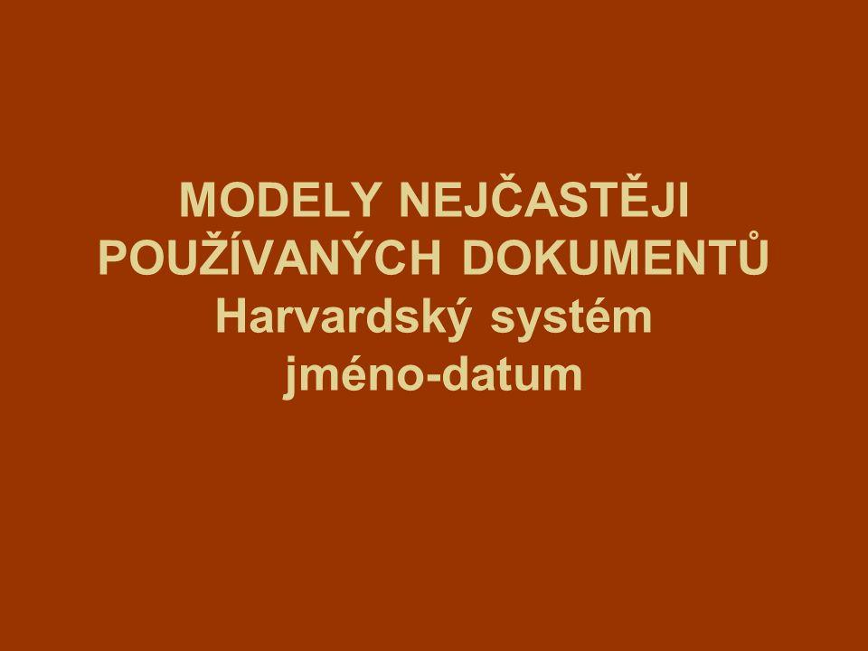 MODELY NEJČASTĚJI POUŽÍVANÝCH DOKUMENTŮ Harvardský systém jméno-datum