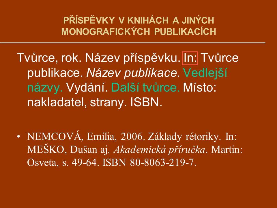 PŘÍSPĚVKY V KNIHÁCH A JINÝCH MONOGRAFICKÝCH PUBLIKACÍCH Tvůrce, rok.