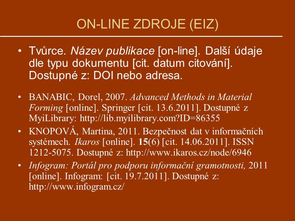 ON-LINE ZDROJE (EIZ) Tvůrce.Název publikace [on-line].