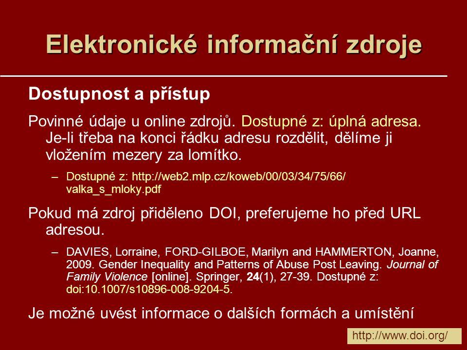 Elektronické informační zdroje Dostupnost a přístup Povinné údaje u online zdrojů.