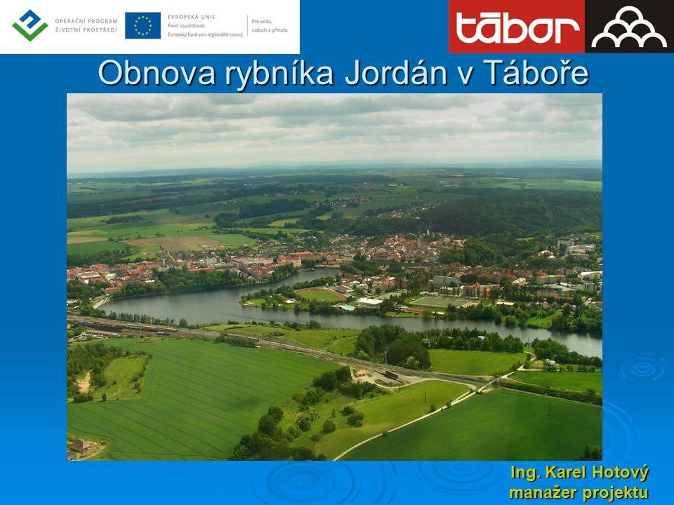 Obnova rybníka Jordán v Táboře Ing. Karel Hotový manažer projektu