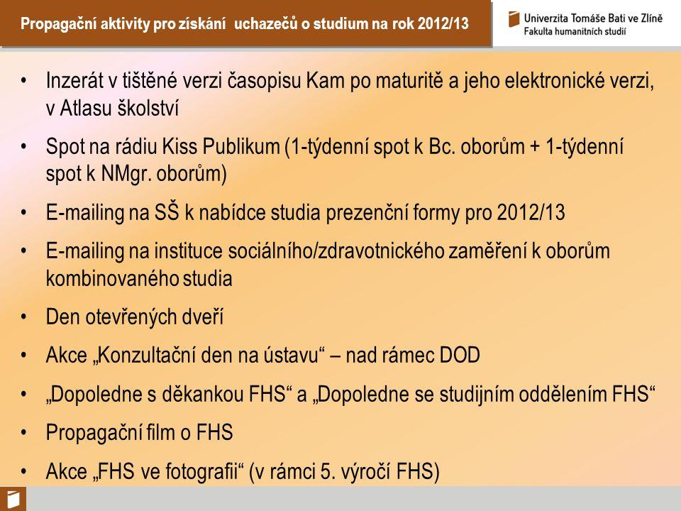 Propagační aktivity pro získání uchazečů o studium na rok 2012/13 Inzerát v tištěné verzi časopisu Kam po maturitě a jeho elektronické verzi, v Atlasu