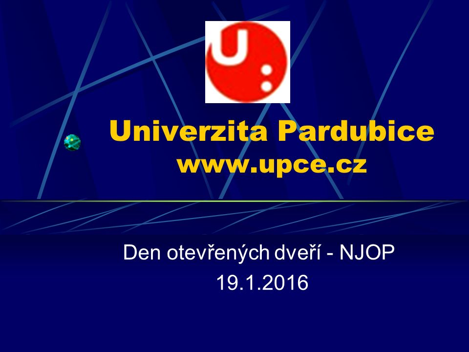 Univerzita Pardubice www.upce.cz Den otevřených dveří - NJOP 19.1.2016