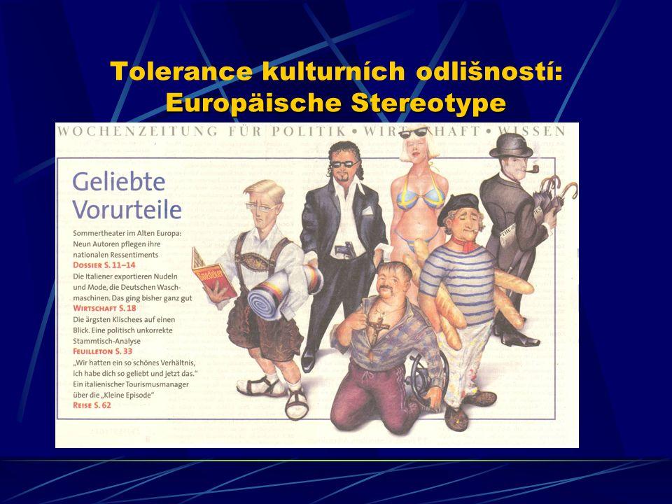 Europäische Stereotype Tolerance kulturních odlišností: Europäische Stereotype