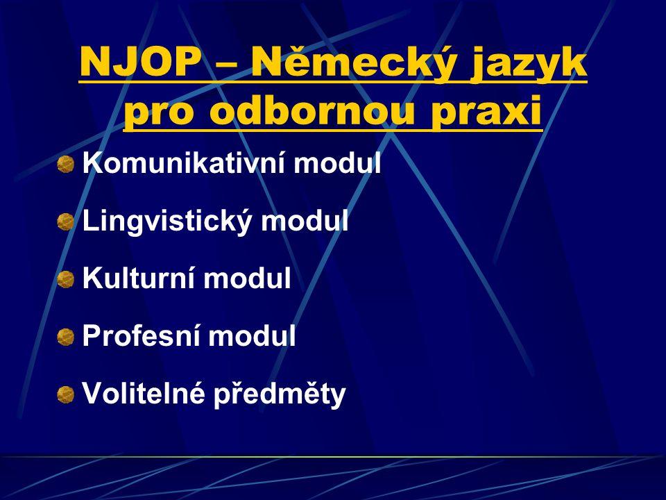 Profesní modul C Projekt Praxe Seminář k bakalářské práci Bakalářská práce