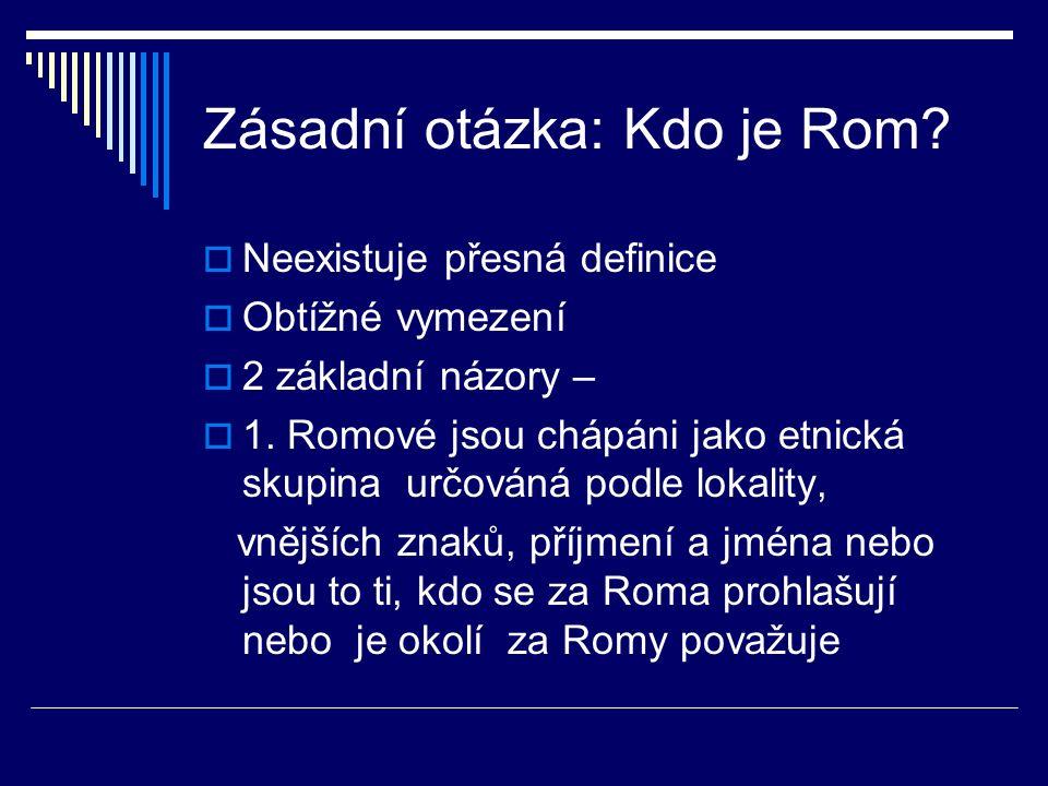 Zásadní otázka: Kdo je Rom.