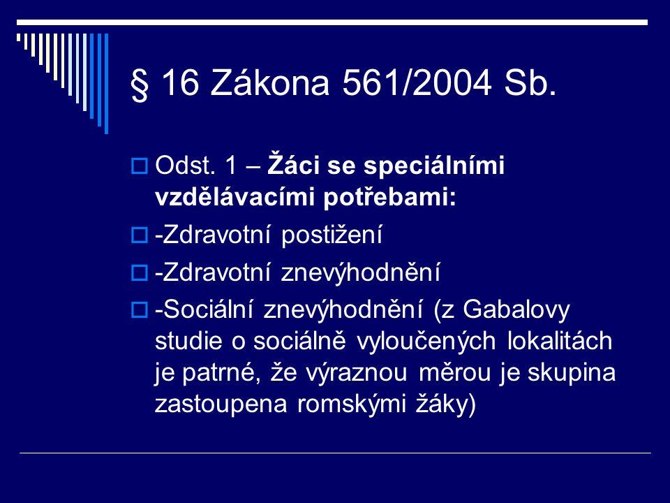 Současný stav …4 stěžejní dokumenty (odbor 22 + další odbory MŠMT a OPŘO)  1) Analýza stavu vzdělávání romských žáků – počáteční studie (Terénní výzkum v důsledku úspory finančních prostředků nebyl realizován)  2) Vyhodnocení Koncepce včasné péče za období 2005-2007 a návrhy na aktualizaci  3) Dekáda romské inkluze  4) Integrace romské komunity