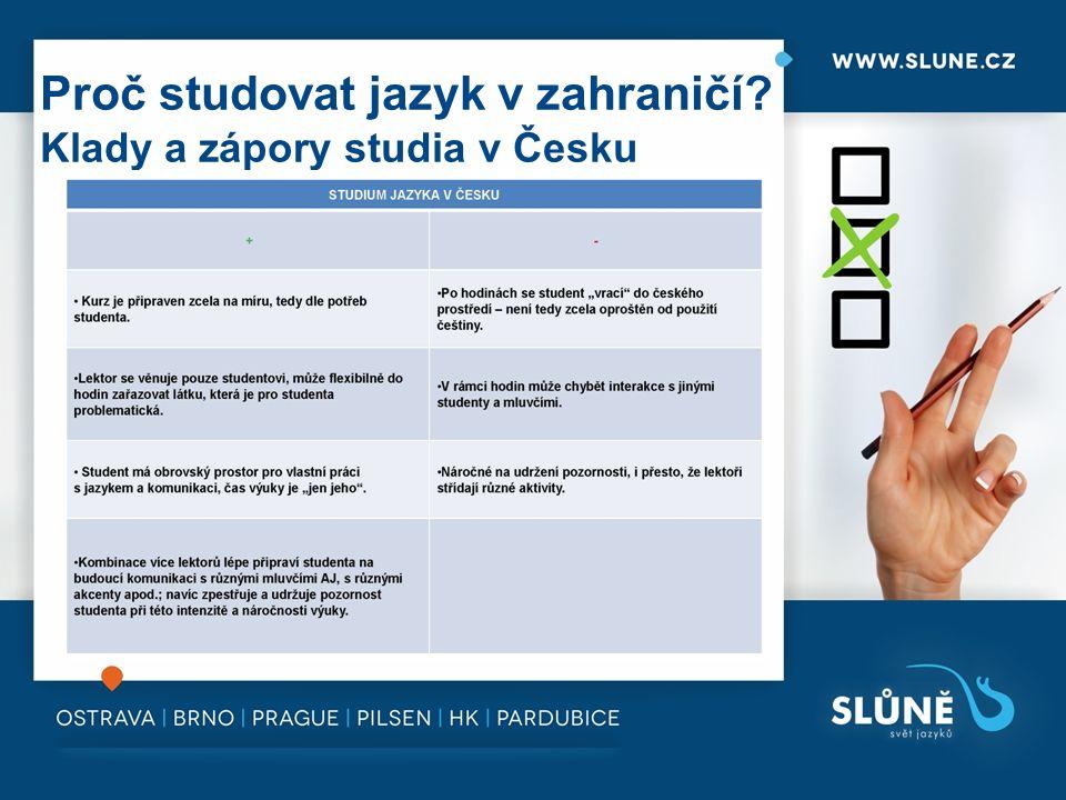 Proč studovat jazyk v zahraničí Klady a zápory studia v Česku