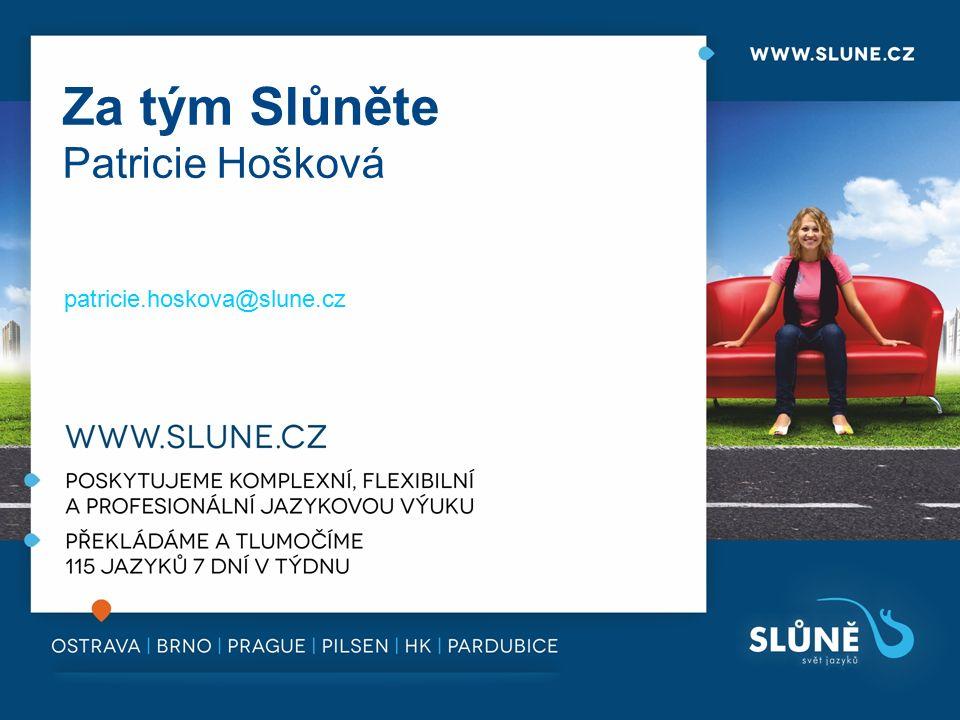 patricie.hoskova@slune.cz Za tým Slůněte Patricie Hošková