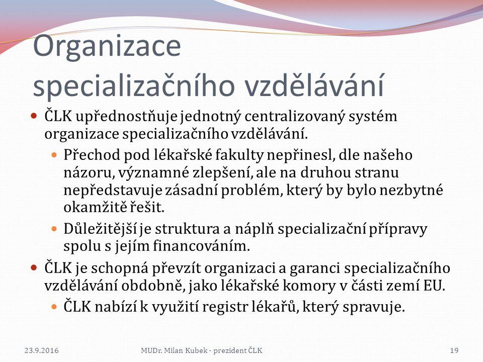 Organizace specializačního vzdělávání ČLK upřednostňuje jednotný centralizovaný systém organizace specializačního vzdělávání. Přechod pod lékařské fak