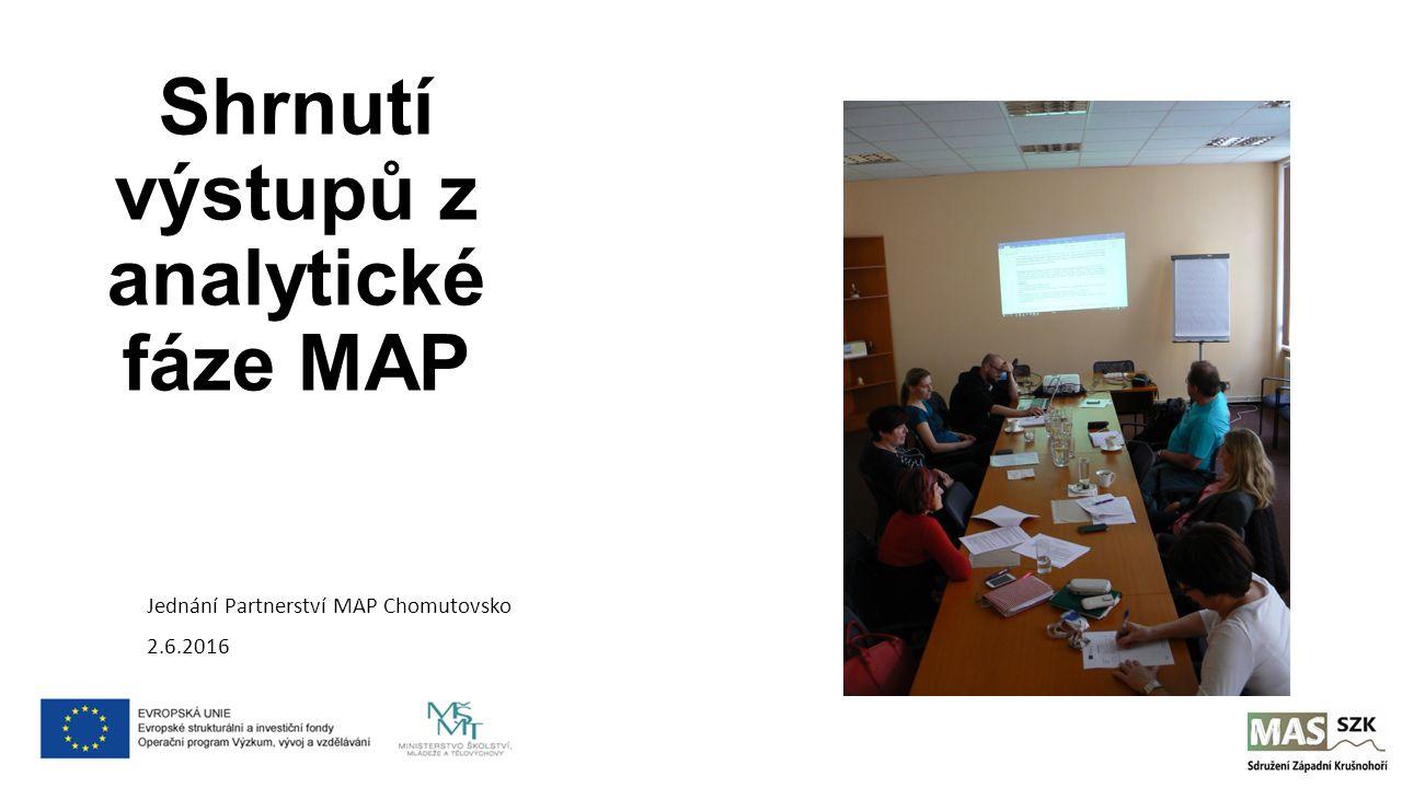 Shrnutí výstupů z analytické fáze MAP Jednání Partnerství MAP Chomutovsko 2.6.2016