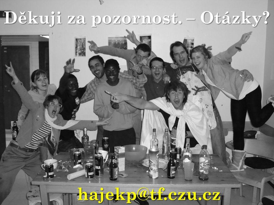 Děkuji za pozornost. – Otázky? hajekp@tf.czu.cz
