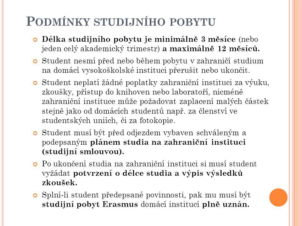 F INANČNÍ ZAJIŠTĚNÍ STUDIJNÍHO POBYTU Student obdrží stipendium od vysílající instituce.
