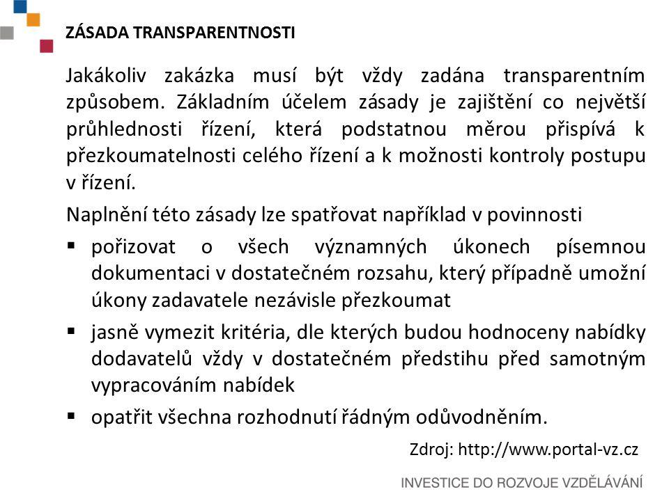 ZÁSADA TRANSPARENTNOSTI Jakákoliv zakázka musí být vždy zadána transparentním způsobem.