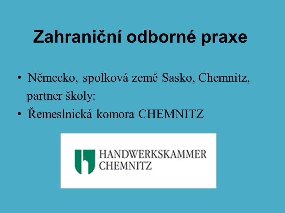 Zahraniční odborné praxe Německo, spolková země Sasko, Chemnitz, partner školy: Řemeslnická komora CHEMNITZ