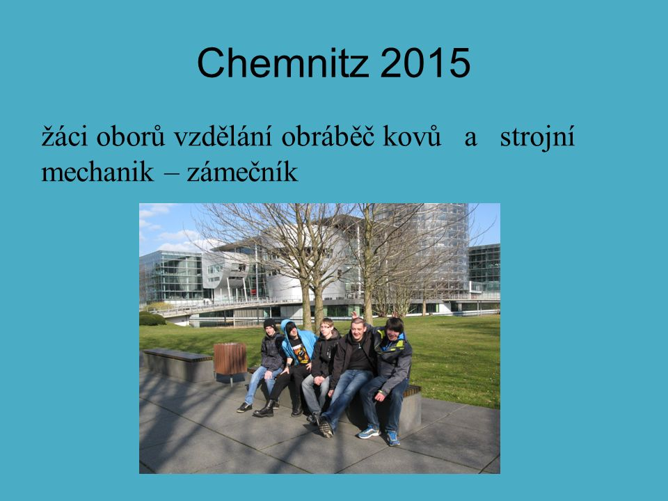 Chemnitz 2015 žáci oborů vzdělání obráběč kovů a strojní mechanik – zámečník