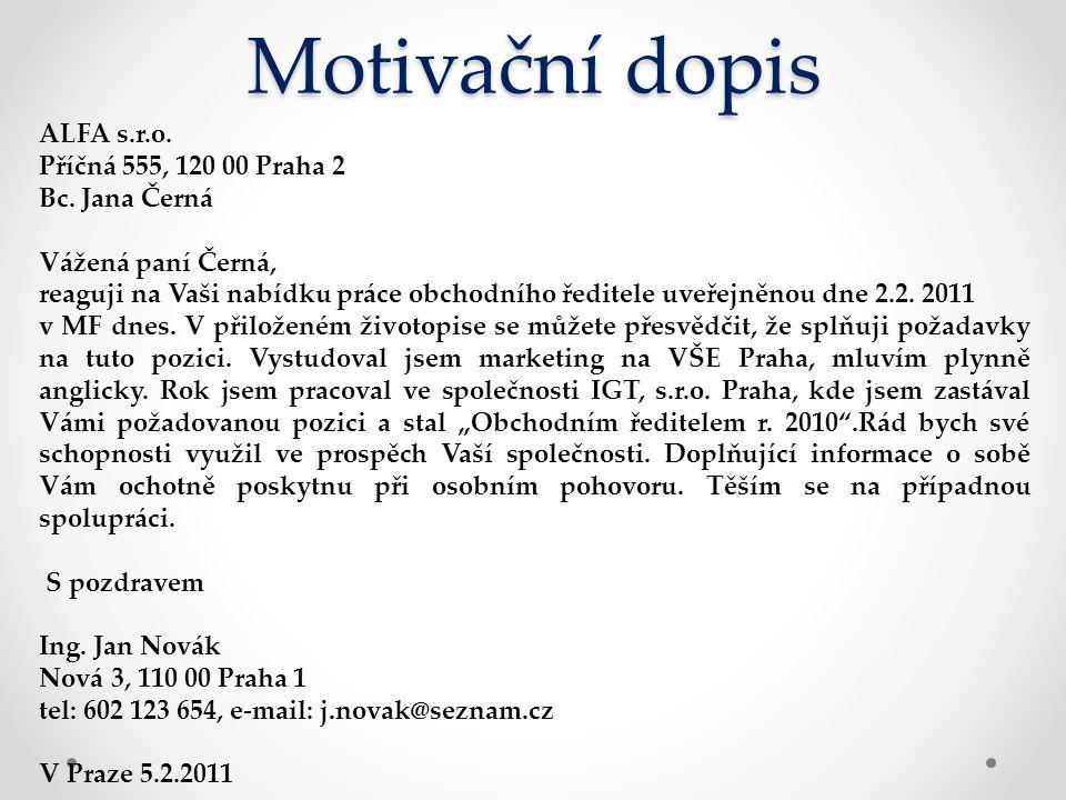 Motivační dopis ALFA s.r.o. Příčná 555, 120 00 Praha 2 Bc.