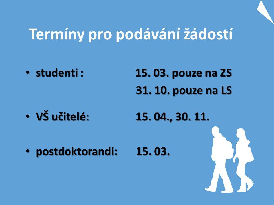 Termíny pro podávání žádostí studenti: 15. 03. pouze na ZS studenti: 15.