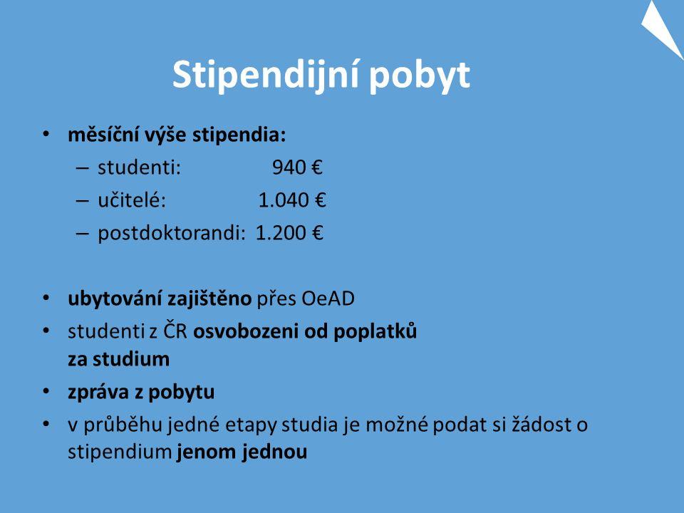 Stipendijní pobyt měsíční výše stipendia: – studenti: 940 € – učitelé: 1.040 € – postdoktorandi: 1.200 € ubytování zajištěno přes OeAD studenti z ČR osvobozeni od poplatků za studium zpráva z pobytu v průběhu jedné etapy studia je možné podat si žádost o stipendium jenom jednou