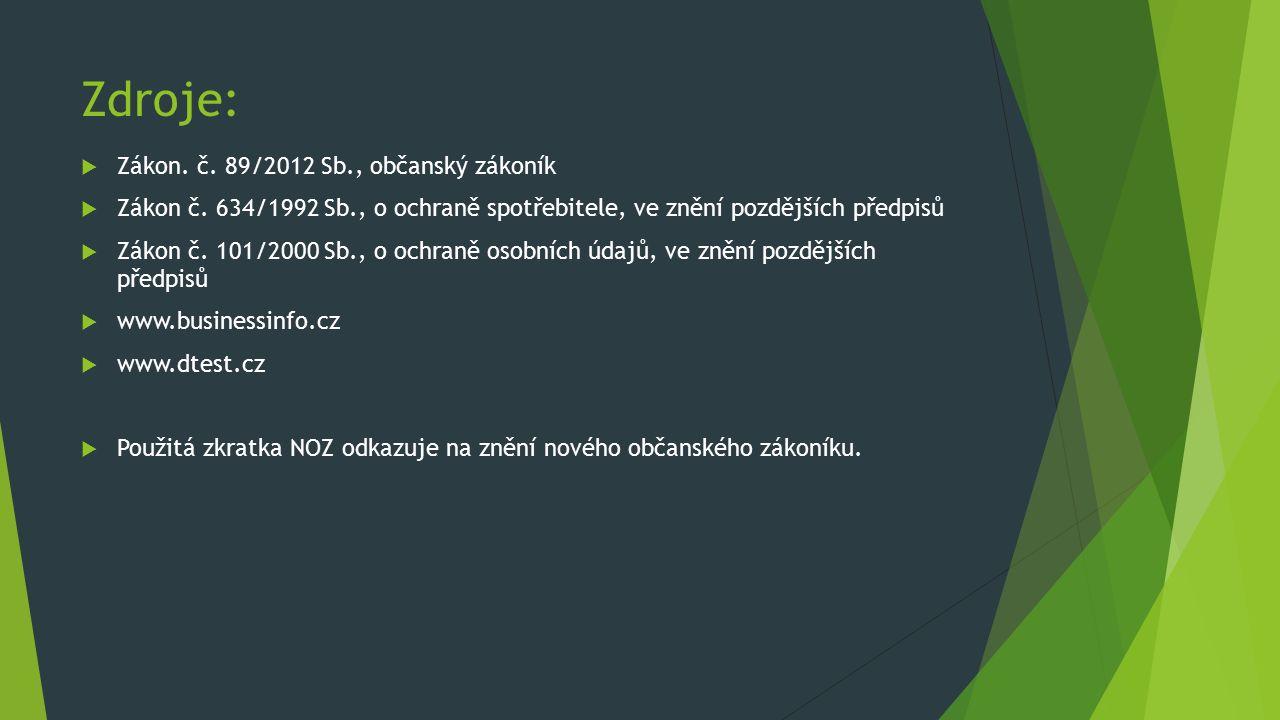 Zdroje:  Zákon. č. 89/2012 Sb., občanský zákoník  Zákon č.