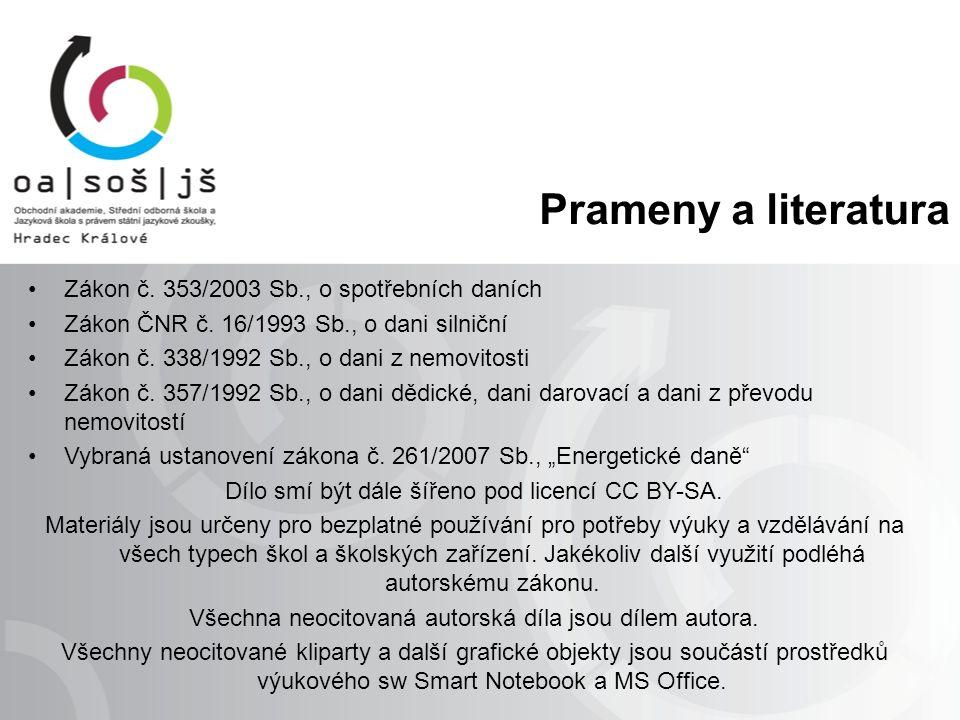 Prameny a literatura Zákon č. 353/2003 Sb., o spotřebních daních Zákon ČNR č.