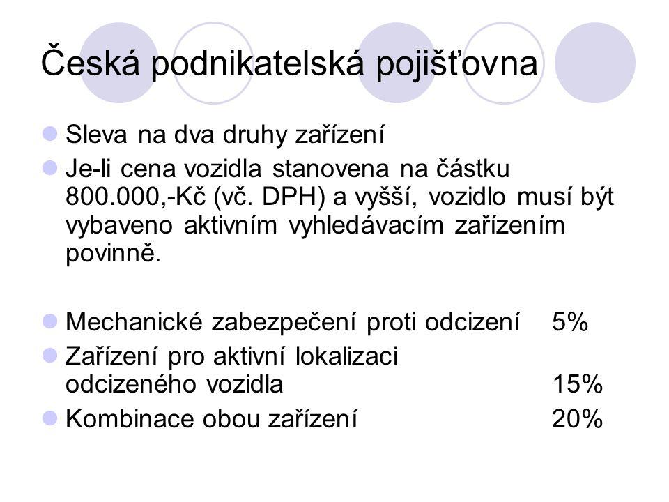 Česká podnikatelská pojišťovna Sleva na dva druhy zařízení Je-li cena vozidla stanovena na částku 800.000,-Kč (vč.
