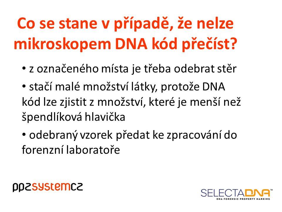 Co se stane v případě, že nelze mikroskopem DNA kód přečíst.
