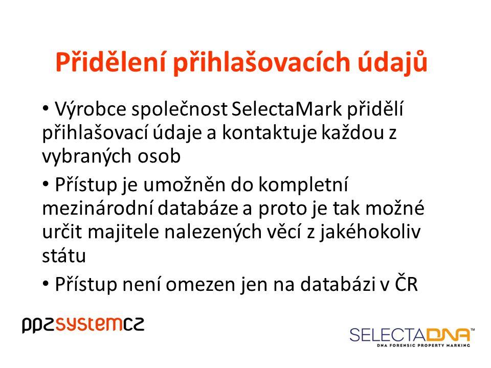 Přidělení přihlašovacích údajů Výrobce společnost SelectaMark přidělí přihlašovací údaje a kontaktuje každou z vybraných osob Přístup je umožněn do kompletní mezinárodní databáze a proto je tak možné určit majitele nalezených věcí z jakéhokoliv státu Přístup není omezen jen na databázi v ČR