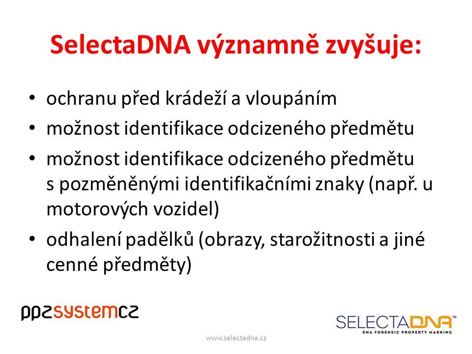 SelectaDNA významně zvyšuje: ochranu před krádeží a vloupáním možnost identifikace odcizeného předmětu možnost identifikace odcizeného předmětu s pozměněnými identifikačními znaky (např.