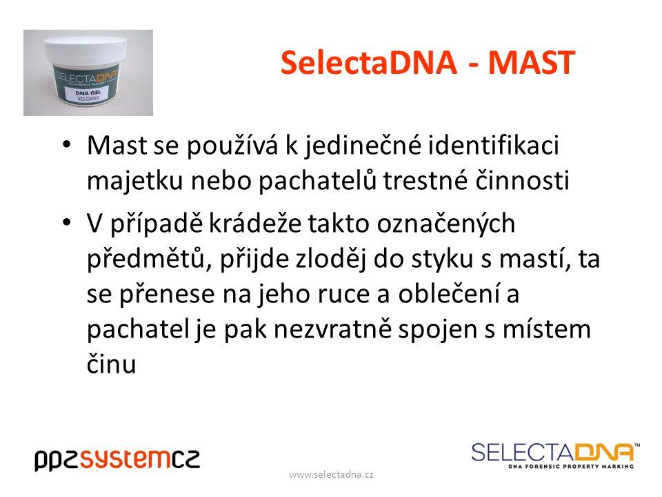 SelectaDNA - MAST Mast se používá k jedinečné identifikaci majetku nebo pachatelů trestné činnosti V případě krádeže takto označených předmětů, přijde zloděj do styku s mastí, ta se přenese na jeho ruce a oblečení a pachatel je pak nezvratně spojen s místem činu www.selectadna.cz