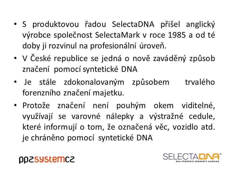 Označovací sady s obsahem DNA kódu Označovací sada pro domácnosti a firmy Označovací sada pro motorová vozidla Identifikace v průmyslu – mast a gel Sprejový systém www.selectadna.cz