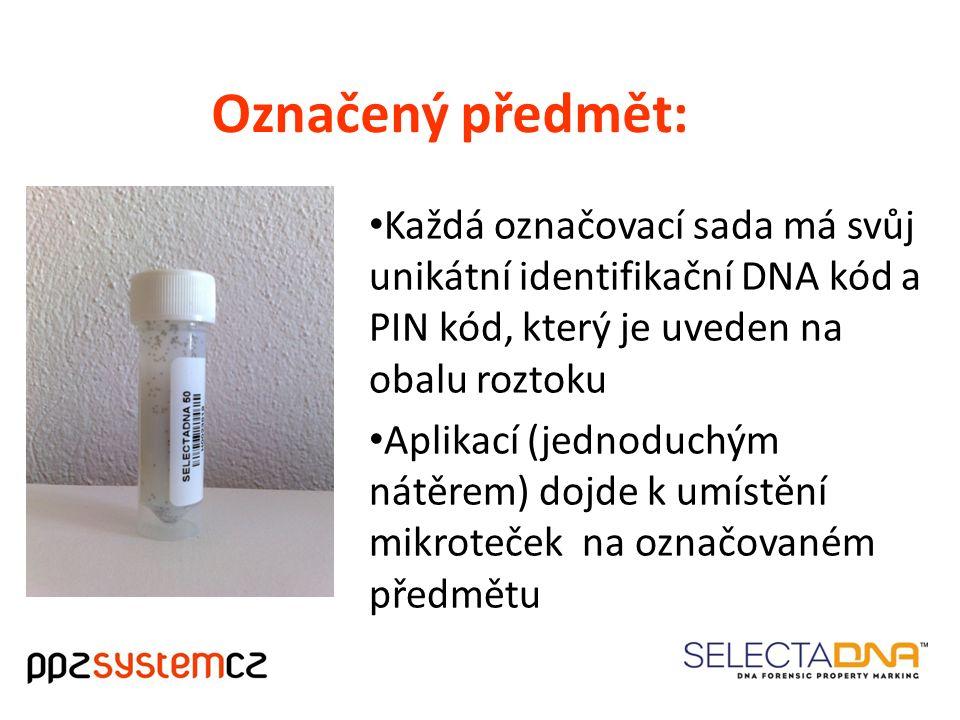 Označený předmět: Každá označovací sada má svůj unikátní identifikační DNA kód a PIN kód, který je uveden na obalu roztoku Aplikací (jednoduchým nátěrem) dojde k umístění mikroteček na označovaném předmětu