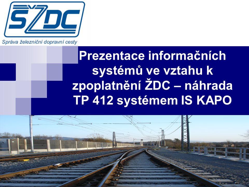 Prezentace informačních systémů ve vztahu k zpoplatnění ŽDC – náhrada TP 412 systémem IS KAPO