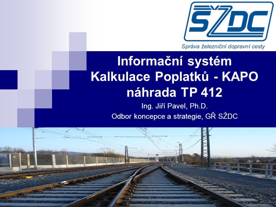 4 Úvod Legislativa – cena za použití ŽDC, srovnání s EU Dnešní systém sledování výkonů Vývoj nového IS KAPO (kalkulace poplatků)  I.