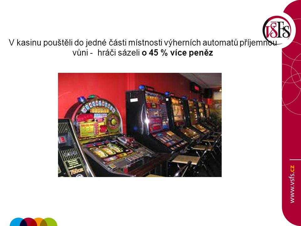 V kasinu pouštěli do jedné části místnosti výherních automatů příjemnou vůni - hráči sázeli o 45 % více peněz