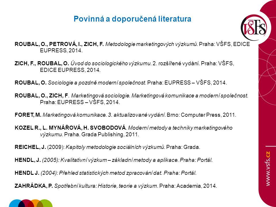 Povinná a doporučená literatura ROUBAL, O., PETROVÁ, I., ZICH, F.