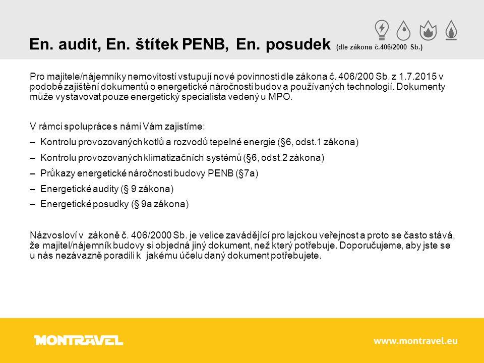 En. audit, En. štítek PENB, En. posudek (dle zákona č.406/2000 Sb.) Pro majitele/nájemníky nemovitostí vstupují nové povinnosti dle zákona č. 406/200