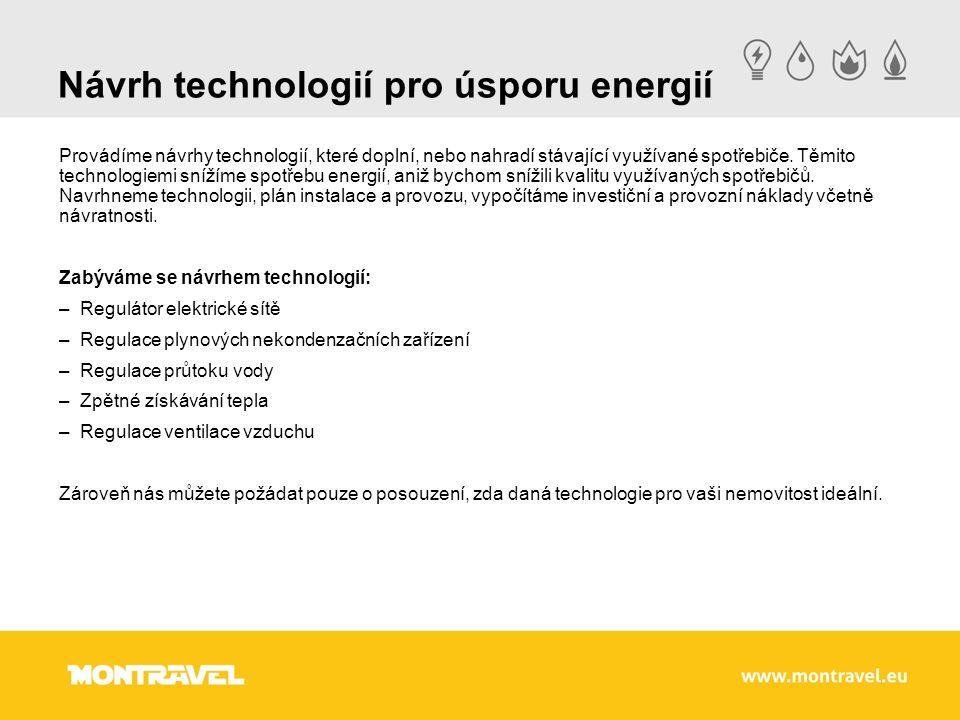Návrh technologií pro úsporu energií Provádíme návrhy technologií, které doplní, nebo nahradí stávající využívané spotřebiče. Těmito technologiemi sní
