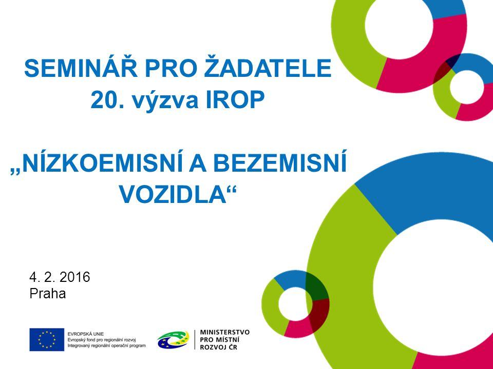 """19. 1. 2016 Praha SEMINÁŘ PRO ŽADATELE 20. výzva IROP """"NÍZKOEMISNÍ A BEZEMISNÍ VOZIDLA 4."""