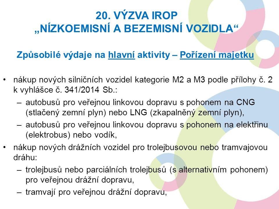 Způsobilé výdaje na hlavní aktivity – Pořízení majetku nákup nových silničních vozidel kategorie M2 a M3 podle přílohy č.