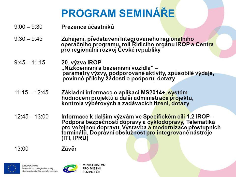 PROGRAM SEMINÁŘE 9:00 – 9:30Prezence účastníků 9:30 – 9:45Zahájení, představení Integrovaného regionálního operačního programu, rolí Řídicího orgánu IROP a Centra pro regionální rozvoj České republiky 9:45 – 11:1520.
