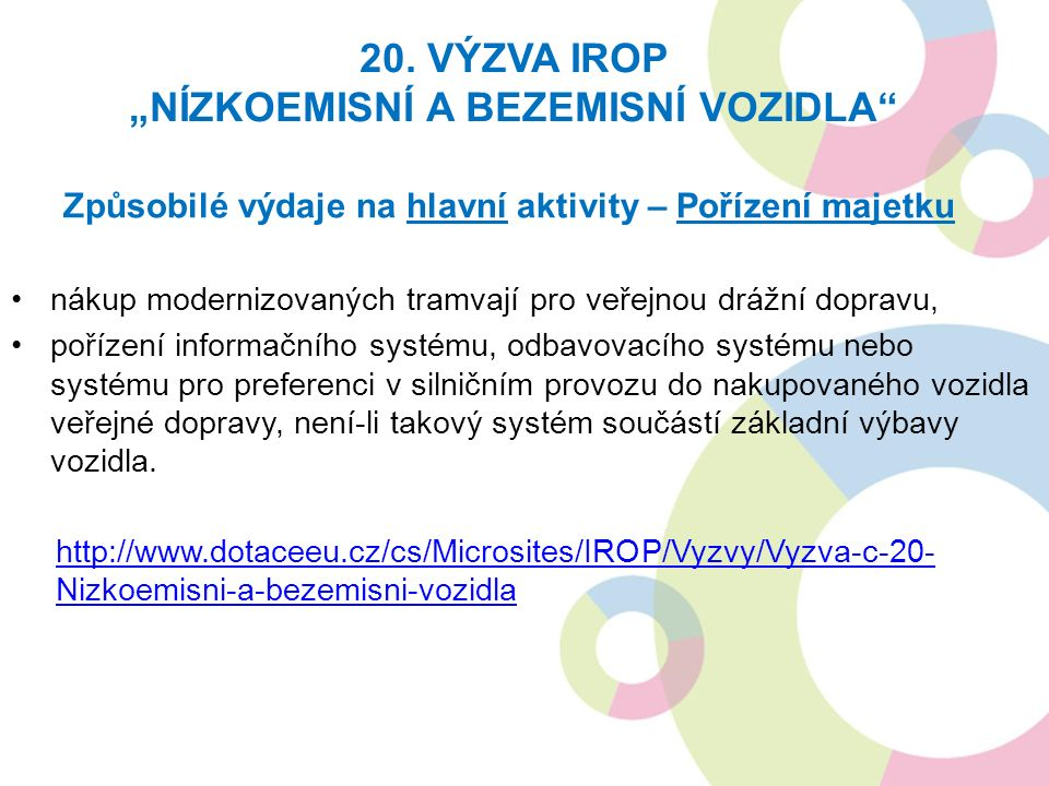 http://www.dotaceeu.cz/cs/Microsites/IROP/Vyzvy/Vyzva-c-20- Nizkoemisni-a-bezemisni-vozidla 20.