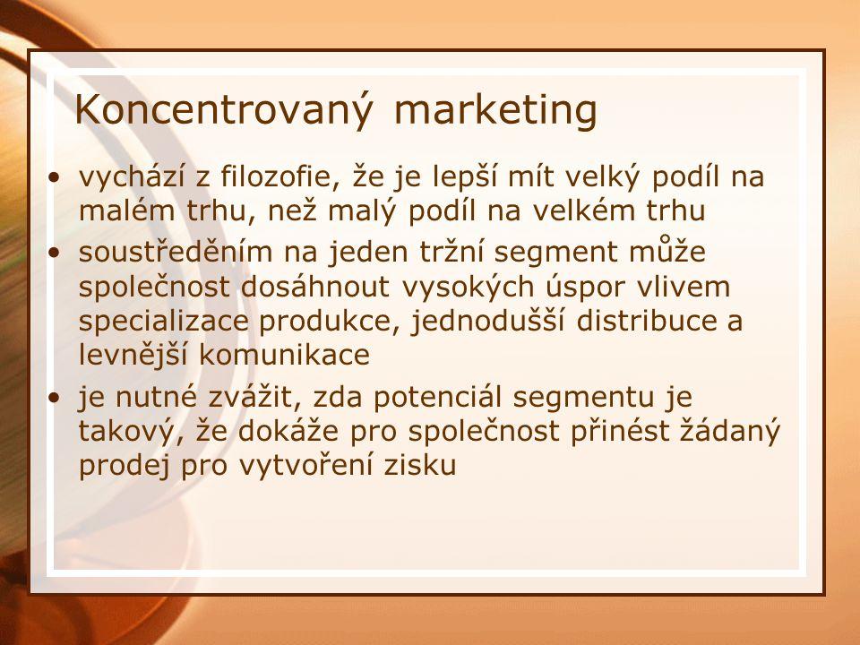 Koncentrovaný marketing vychází z filozofie, že je lepší mít velký podíl na malém trhu, než malý podíl na velkém trhu soustředěním na jeden tržní segm