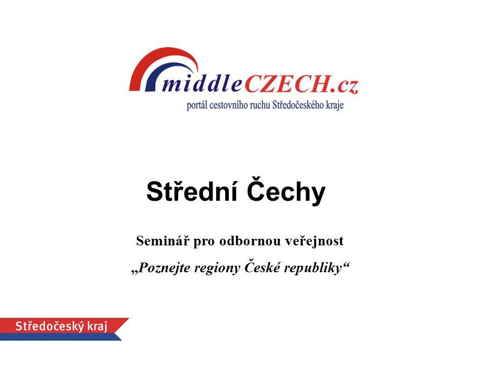 """Seminář pro odbornou veřejnost """"Poznejte regiony České republiky"""" Střední Čechy"""